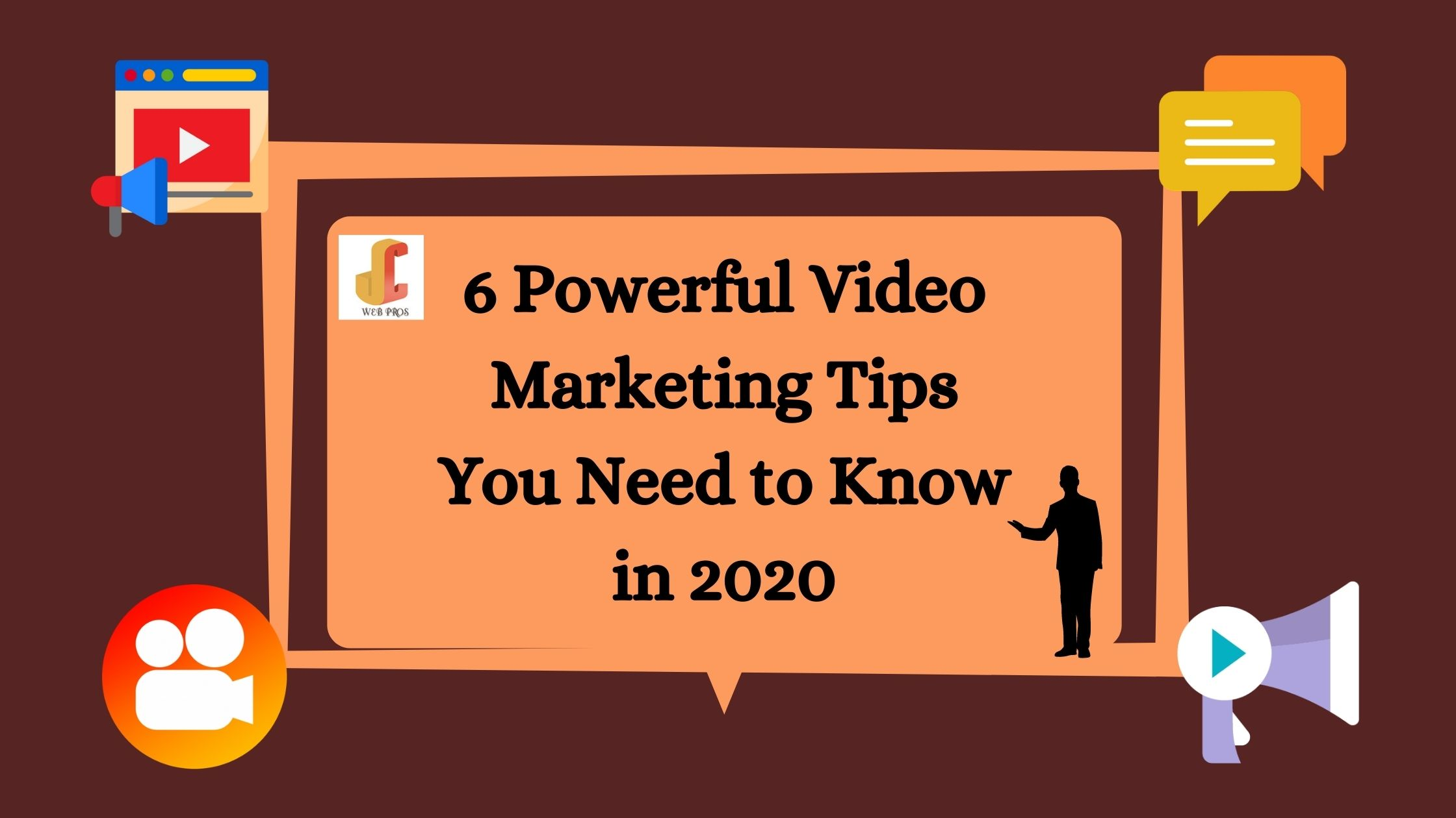 6 Powerful Video Marketing Tips You Need to Know